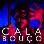 Capa Cala-bouço/Foto-arte: Mariana Florencio